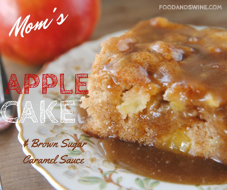 Mom's Fresh Apple Cake | Food & Swine
